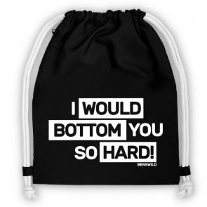 https://www.nilion.com/media/tmp/catalog/product/b/b/bb020_2018_i-would-bottom-you-so-hard_schw-weis-weis.png
